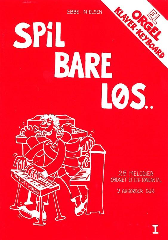 Ebbe Nielsen: Spil Bare Løs 1 (Piano)