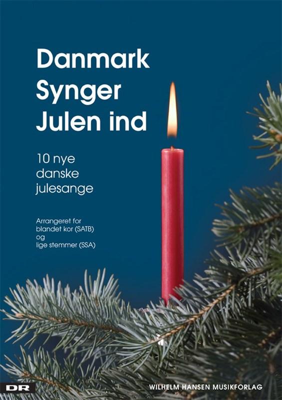 Danmark Synger Julen Ind - 10 Nye Danske Julesange (Choral Version)