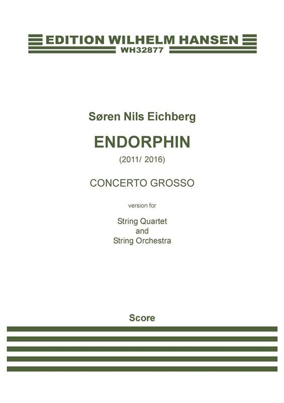 Søren Nils Eichberg: Endorphin - Version For String Quartet And String Orchestra (Score)