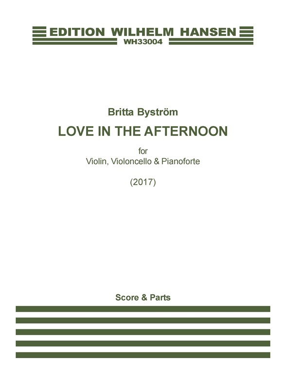 Britta Byström: Love In The Afternoon (Score And Parts)