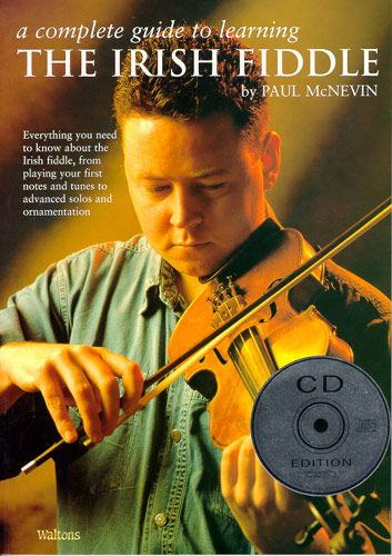 A Complete Guide To Learning The Irish Fiddle (CD Edition)