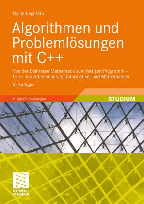 Algorithmen und Problemlösungen mit C++: Von der Diskreten Mathematik zum fertigen Programm. Lern- und Arbeitsbuch für Informatiker und Mathematiker