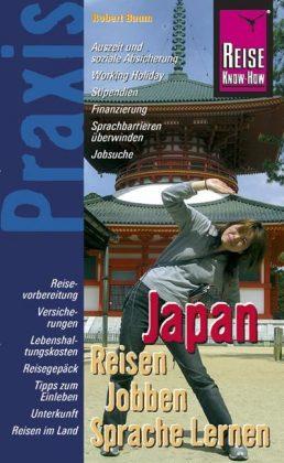 Reise Know-How Praxis, Japan - Reisen, Jobben, Sprache Lernen