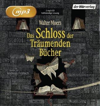 Das Schloss der Träumenden Bücher, 2 MP3-CDs: MP 3- Format, Lesung. Ungekürzte Ausgabe. 840 Min.