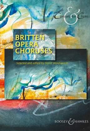 Britten Opera Choruses: gemischter Chor und Klavier. Chorbuch.