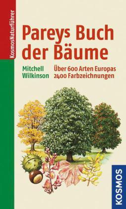 Pareys Buch der Bäume: Über 600 Arten Europas in Farbzeichnungen