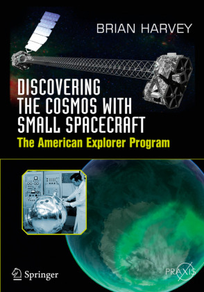 Discovering the Cosmos with Small Spacecraft: The American Explorer Program